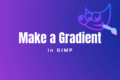 How to Make a Gradient in GIMP