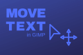 How to Move Text in GIMP